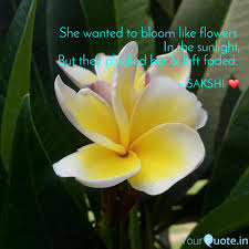 she wanted to bloom like quotes writings by sakshi bansal