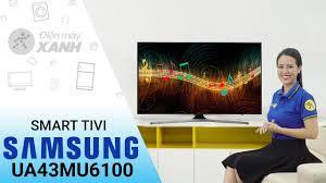 Smart Tivi Samsung 43 inch UA43MU6100 - Lựa chọn hàng đầu cho gia ...