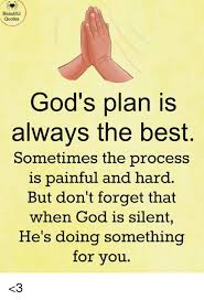 beautiful quotes god s plan is always the best sometimes the