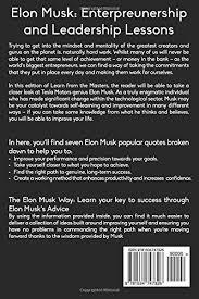 elon musk elon musk creativity and leadership lessons by elon