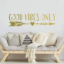 Amazon Com Good Vibes Only Wall Decal Good Vibes Removable Vinyl Lettering Boho Arrow Wall Art Sticker Living Room Decor Gold 6 H X 22 W Home Kitchen