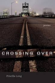 Crossing Over: Poems by Priscilla Long