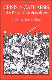 Crisis and Catharsis: The Power of the Apocalypse by Adela Yarbro Collins  (1984-03-01): Adela Yarbro Collins: Amazon.com: Books