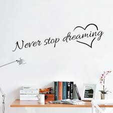 Never Stop Dreaming Inspirational Quotes Wall Decals For Living Room Wall Stickers Bedroom Wall Stickers Room Inspirational Quotes Wall Art