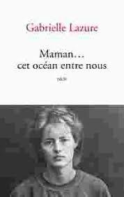 Maman ... cet océan entre nous, Book by GABRIELLE Lazure ...