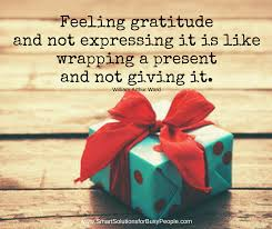 Image result for Gratitude is like wrapping a gift but not giving it