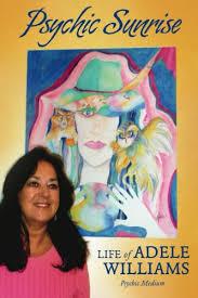 Amazon   Psychic Sunrise:Life of Adele Williams, Psychic Medium ...