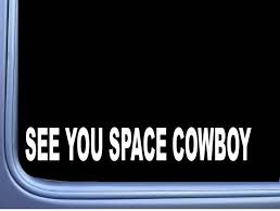 Space Cowboy Sticker M428 8 Car Decal Window Laptop Etsy