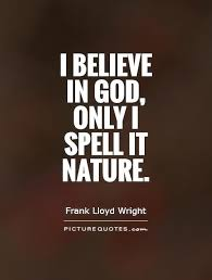 i believe in god only i spell it nature picture quotes