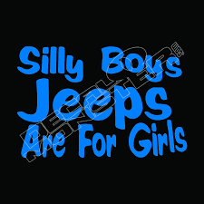Silly Boys Jeeps Are For Girls 2 Decalmonster Com