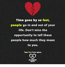 tigoes by so fast people go in and out of your life don t miss