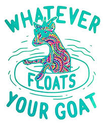 Amazon Com Whatever Floats Your Goat Vinyl Decal Sticker Water Bottle Sticker Window Decal Laptop Decal Tumbler Bumper You Choose Size And Color Handmade