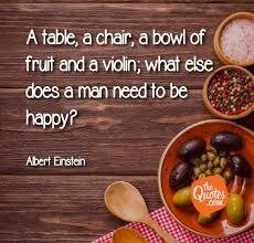 a table a chair a bowl of fruit and a viol albert einstein quotes
