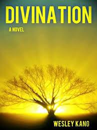 Divination (The Divination Trilogy Book 1) - Kindle edition by Kang,  Wesley. Literature & Fiction Kindle eBooks @ Amazon.com.