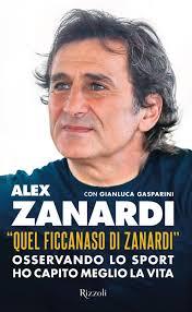 Libro «Quel ficcanaso di Zanardi». Osservando lo sport ho capito ...