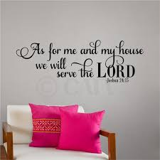 As For Me And My House We Will Serve The Lord Joshua 24 15 Vinyl Lettering Wall Decal Sticker 12 H X 36 W Black Walmart Com Walmart Com