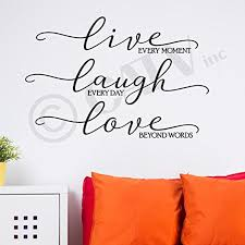 Live Every Moment Laugh Everyday Love Beyond Words Vinyl Lettering Wall Decal Sticker Black 16 5 H Vinyl Lettering Wall Decal Sticker Wall Stickers Murals