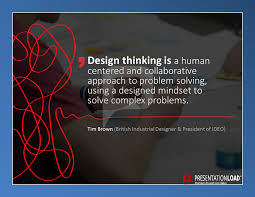 "quote by tim brown ""design thinking is a human centered and"