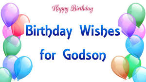birthday wishes for godson greetings messages cards for godson