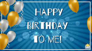 birthday wishes for myself happy birthday to me