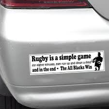 Funny Car Bumper Sticker Rugby Is A Simple Game The All Blacks Etsy