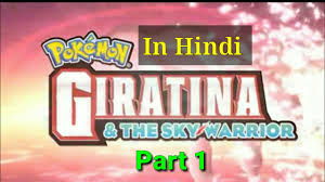 Pokemon Giratina and the Sky warriors in hindi Episode Part 1 in ...
