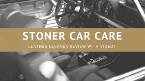 stoner car care leather cleaner review