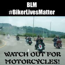 Biker Lives Matter Biker Life Motorcycle Life Life Quotes