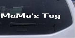 Memes Toy Car Or Truck Window Decal Sticker Rad Dezigns