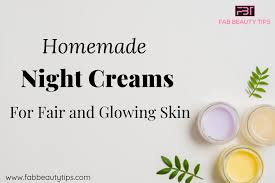night creams for fair and glowing skin