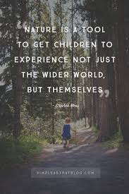 let them be the value of letting young kids experience nature