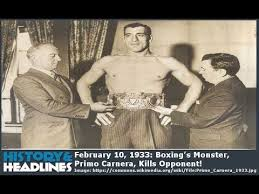 February 10, 1933: Boxing's Monster, Primo Carnera, Kills Opponent! -  History and Headlines