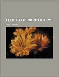 Effie Patterson's Story: Amazon.co.uk: Rouse, Lydia L.: 9781151529091: Books