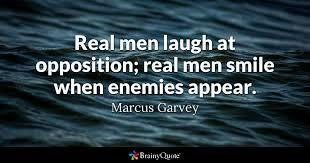 marcus garvey real men laugh at opposition real men