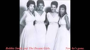 Bobbie Smith and The Dream Girls - Now he's gone. - YouTube
