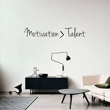 Amazon Com Inspirational Quotes Wall Art Decal Motivation Is Greater Than Talent 6 X 40 Work Office Wall Decals Gym Fitness Wall Decal Stickers Home Decor Sayings Wall Art