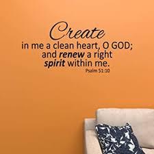 Amazon Com Psalm 51 10 Vinyl Wall Art Create In Me Clean Heart Renew Spirit Do Not Cast Away Home Kitchen