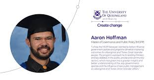 """HumanitiesUQ on Twitter: """"#UQ alumnus Aaron Hoffman studied a Master of  Governance and Public Policy @UQ_News so he could influence government  policies and programs aimed at improving outcomes for #Aboriginal and Torres"""
