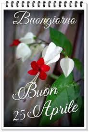 Buongiorno Buon 25 Aprile 1 - BuongiornissimoCaffe.it