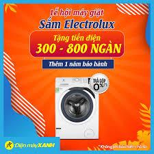 💦💦 Lễ Hội Máy Giặt Electrolux 💲 Giá chỉ... - Điện máy XANH  (dienmayxanh.com)