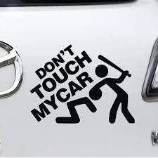 Car Styling Don T Touch My Car Car Sticker Auto Down Out Dab Decals Car Body Window Decor Exterior Accessories Vinyl Funny With Free Shipping