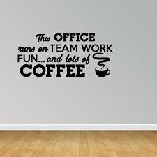 Office Runs On Teamwork And Coffee Break Room Decal Vinyl Wall Decals Office Decal Jp157 Walmart Com Walmart Com
