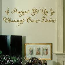 Prayers Go Up Blessings Come Down Wall Quote Simple Stencils