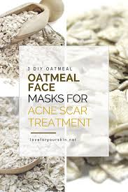 oatmeal face mask for acne scar