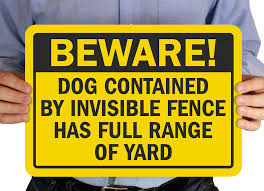 Dog Contained By Invisible Fence Sign Beware Dog Signs Sku S 9395 Invisible Fence Dog Signs Fence Signs
