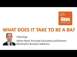 What Does It Take to Become a Business Analyst by Adrian Reed - YouTube