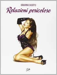 Relazioni pericolose: Giovanna Casotto: 9788897846406: Amazon.com ...