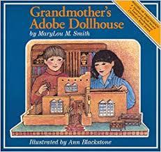 Grandmother's Adobe Dollhouse: Smith, MaryLou M., Blackstone, Ann ...