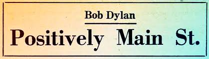 bob dylan positively main street the