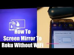 screen mirror to roku without wifi